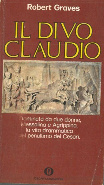 Il divo claudio e sua moglie messalina by graves robert - Il divo claudio ...