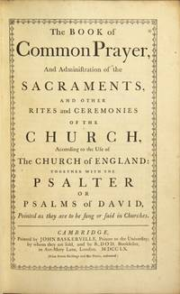 The Book of Common Prayer, and administration of the sacraments, and other rites and ceremonies of the church..