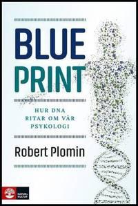 Blueprint : hur DNA ritar om vår psykologi by  Robert Plomin  - Hardcover  - Utg. 2020  - from h:strom - Text & Kultur AB / Antikvariat & Bokhandel (SKU: 8325209-9789127826939-B2)