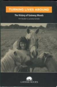 image of Turning Lives Around: The History Of Gateway Woods