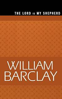 image of The Lord Is My Shepherd (The William Barclay Library)