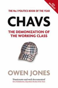 image of Chavs : The Demonization of the Working Class