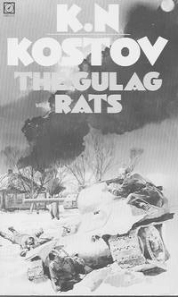 The Gulag Rats by  K. N Kostov  - Paperback  - First Paperback Edition  - 1981  - from Farrellbooks (SKU: 003890)