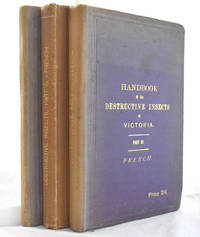 A Handbook of the Destructive Insects of Victoria, with notes on the methods to be adopted to check and extirpate them. Vols I-III
