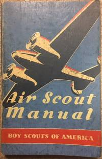 Air Scout Manual by Boy Scouts of America - Paperback - from Dial a Book and Biblio.com