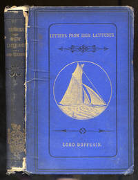"""A Yacht Voyage, Letters From High Latitudes; Being Some Account of A Voyage in 1856, in the Schooner Yacht """"Foam"""" to Iceland, Jan Mayen, and Spitzbergen"""