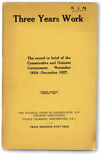 image of Three Years Work. The record in brief of the Conservative and Unionist Government. November 1924-December 1927