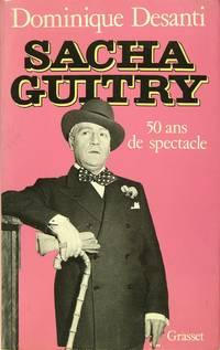Sacha Guitry - 50 ans de spectacle