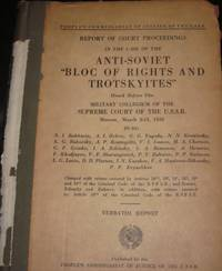 """image of Report of Court Proceedings in the Case of the Anti-Soviet """"Bloc of Rights  and Trotskyites""""; Heard before the Military Collegium of the Supreme Court  of the U. S. S. R, Moscow, March 2- 13, 1938 Trial of Twenty-One (21)"""