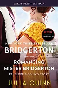 image of Romancing Mister Bridgerton [Large Print]