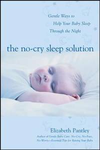 image of The No-Cry Sleep Solution: Gentle Ways to Help Your Baby Sleep Through the Night : Foreword by William Sears, M. D.