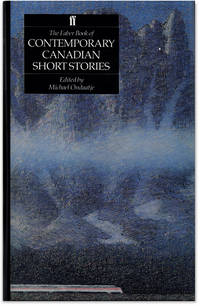 The Faber Book of Contemporary Canadian Short Stories.