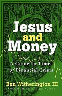 Jesus and Money : A Guide for Times of Financial Crisis