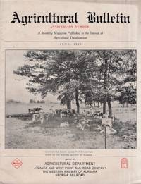 Agricultural Bulletin Anniversary Number A Monthly Magazine Published in the Interest of Agricultural Development June, 1925