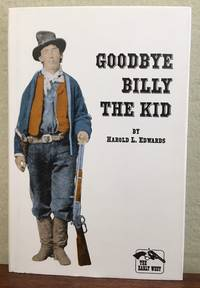 GOODBYE BILLY THE KID by  Harold L Edwards - first edition - 1995 - from Lost Horizon Bookstore (SKU: 50643)