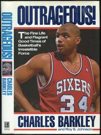 image of Outrageous!: The Fine Life and Flagrant Good Times of Basketball's Irresistible Force
