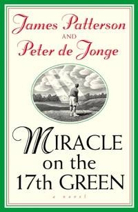 Miracle on the 17th Green by  Peter De Jonge - Paperback - from World of Books Ltd and Biblio.com