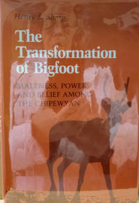 The Transformation of Bigfoot:  Maleness, Power, and Belief Among the  Chipewyan