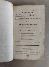 image of A MANUAL OF PARLIAMENTARY PRACTICE FOR THE USE OF THE SENATE OF THE UNITED STATES
