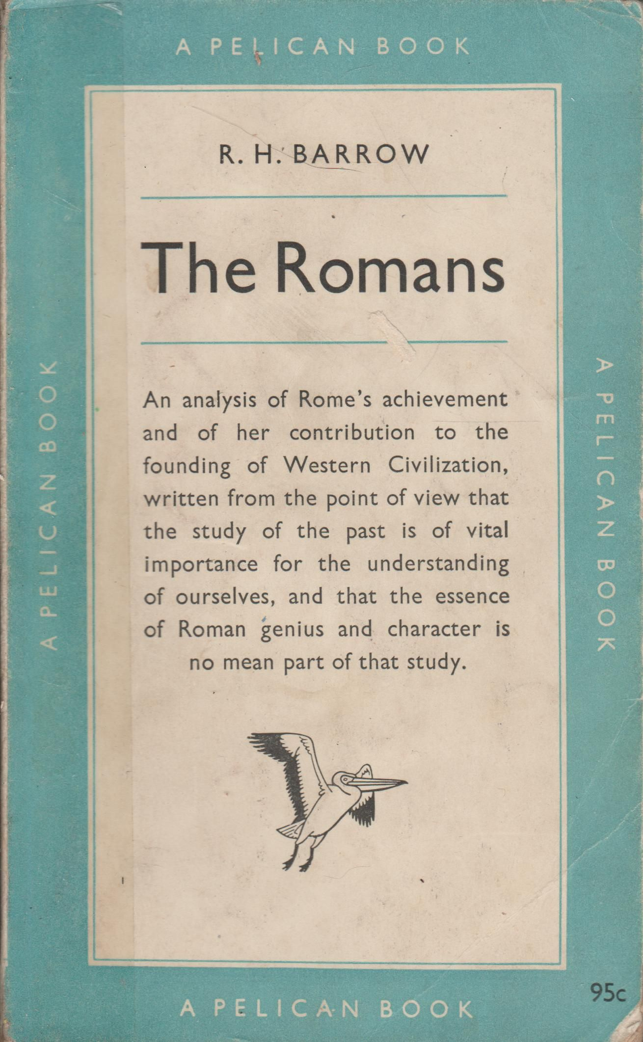 the romans by r h barrow In the days beyond our memory the traditional ways attached to themselves by their own appeal the outstanding men of the time and to the ancient ways and to the.