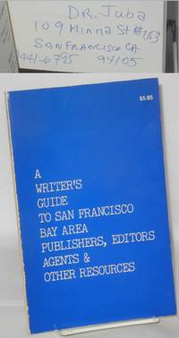 A writer's guide to San Francisco Bay Area publishers, editors, agents & other resources