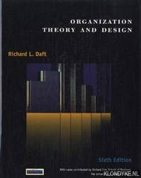 Organization Theory And Design By Daft Richard L