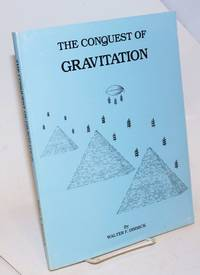 The Conquest of Gravitation- The Collected Papers of Walter F. Dimmick on Gravitation and Related Subjects