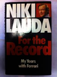 For the Record: My Years with Ferrari by  Niki Lauda - Hardcover - from World of Books Ltd (SKU: GOR001935450)