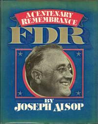 FDR, 1882-1945: A Centenary Remembrance (
