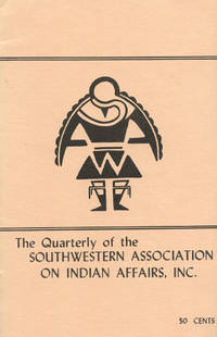 THE QUARTERLY OF SOUTHWESTERN ASSOCIATION ON INDIAN AFFAIRS : INDIANS OF THE SOUTHWEST : Spring 1965: Volume 2, No 1