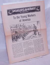 image of To the Young Workers of America [handbill]