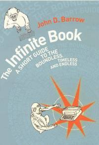 The Infinite Book: A Short Guide to the Boundless, Timeless and Endless by  John Barrow - Hardcover - from World of Books Ltd and Biblio.com