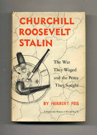 image of Churchill Roosevelt Stalin: The War They Waged and the Peace They Sought
