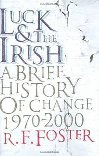 image of Luck and the Irish: A Brief History of Change 1970-2000