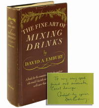 The Fine Art of Mixing Drinks (Inscribed first edition) by  David Embury - First edition - 1948 - from Whitmore Rare Books (SKU: 1031)