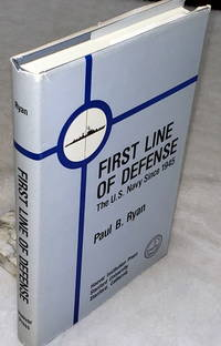 image of First Line of Defense:  The U.S. Navy Since 1945