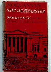 The Headmaster: Roxburgh of Stowe and His Influence in English Education