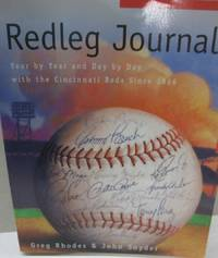 Redleg Journal Year by Year and Day by Day With the Cincinnati Reds Since 1866