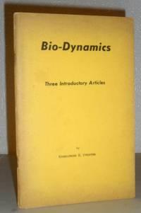 Bio-Dynamics - Three Introductory Articles