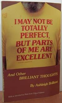 I May Not be Totally Perfect But Parts of Me are Excellent (Brilliant Thoughts Series No 1)