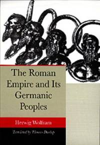 The Roman Empire and Its Germanic Peoples by Herwig Wolfram - Hardcover - 1997 - from ThriftBooks and Biblio.com