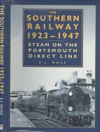 The Southern Railway, 1923 - 1947 : Steam on the Portsmouth Direct Line