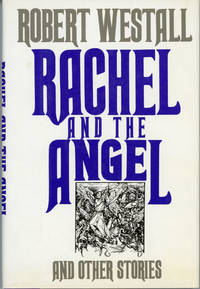 RACHEL AND THE ANGEL AND OTHER STORIES