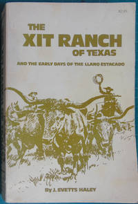The XIT Ranch of Texas and the Early Days of the Llano Estacado