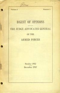 image of Digest of Opinions: The Judge Advocates General of the Armed Forces October 1952 - December 1952 (Volume 2, Number 2)