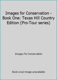 Images for Conservation - Book One: Texas Hill Country Edition (Pro-Tour series)