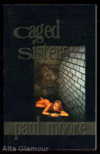 CAGED SISTERS by  Paul Moore - Paperback - 2004 - from Alta-Glamour Inc. and Biblio.com