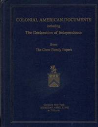 Colonial American Documents including The Declaration of Independence from the Chew Family Papers.