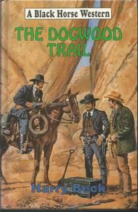 The Dogwood Trail (Black Horse Western)