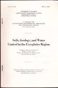 Soils, Geology, and Water Control in the Everglades Region (Bulletin 442, March, 1948)
